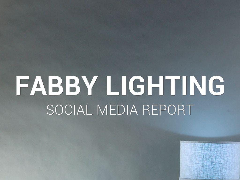 Fabby Lighting Q1 Social Media Report By Iris Kim