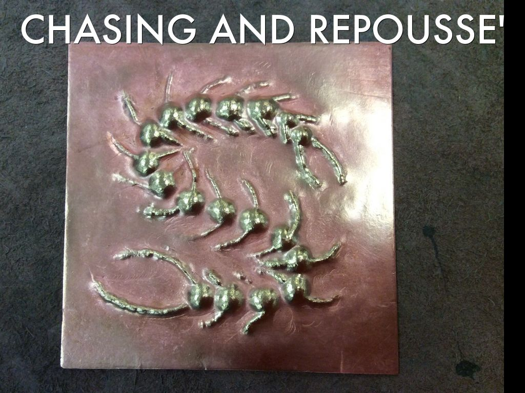 Chasing & Repousse'