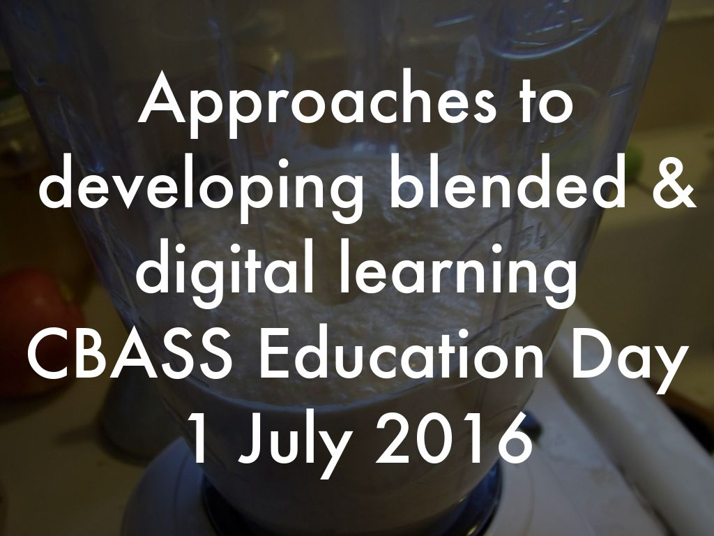 Approaches to developing blended and digital learning