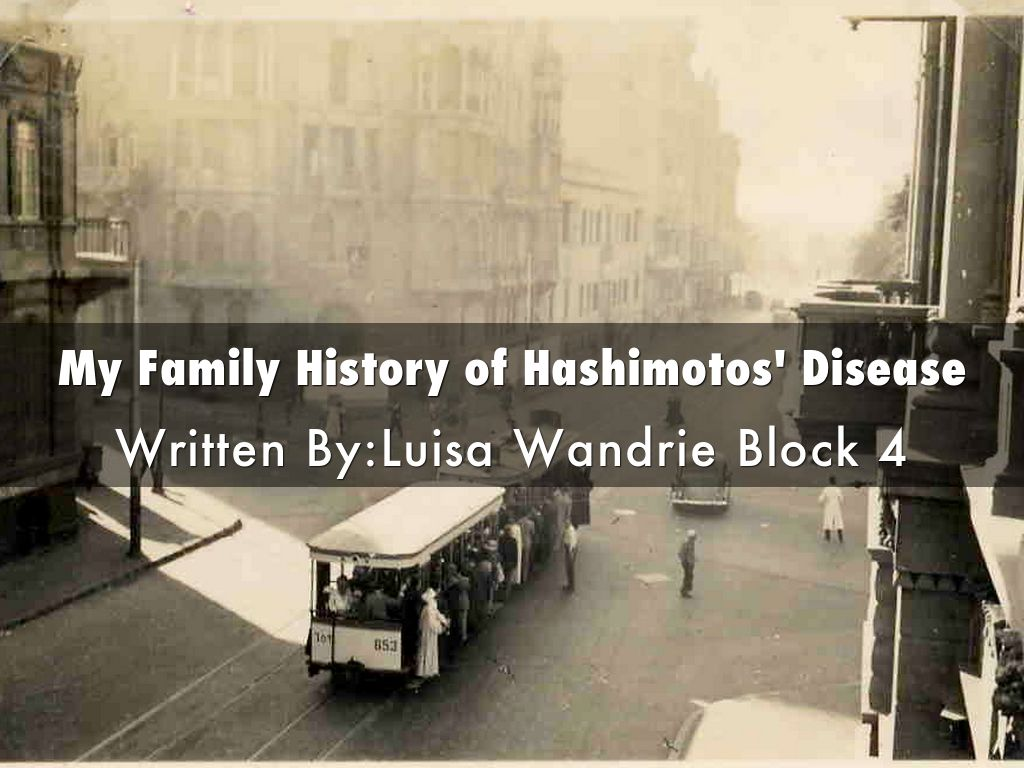 My Family History of Hashimotos' Disease
