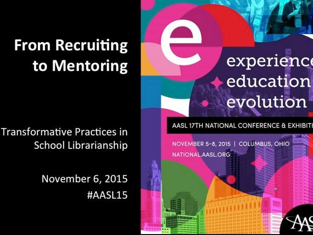 From Recruiting to Mentoring: AASL 2015