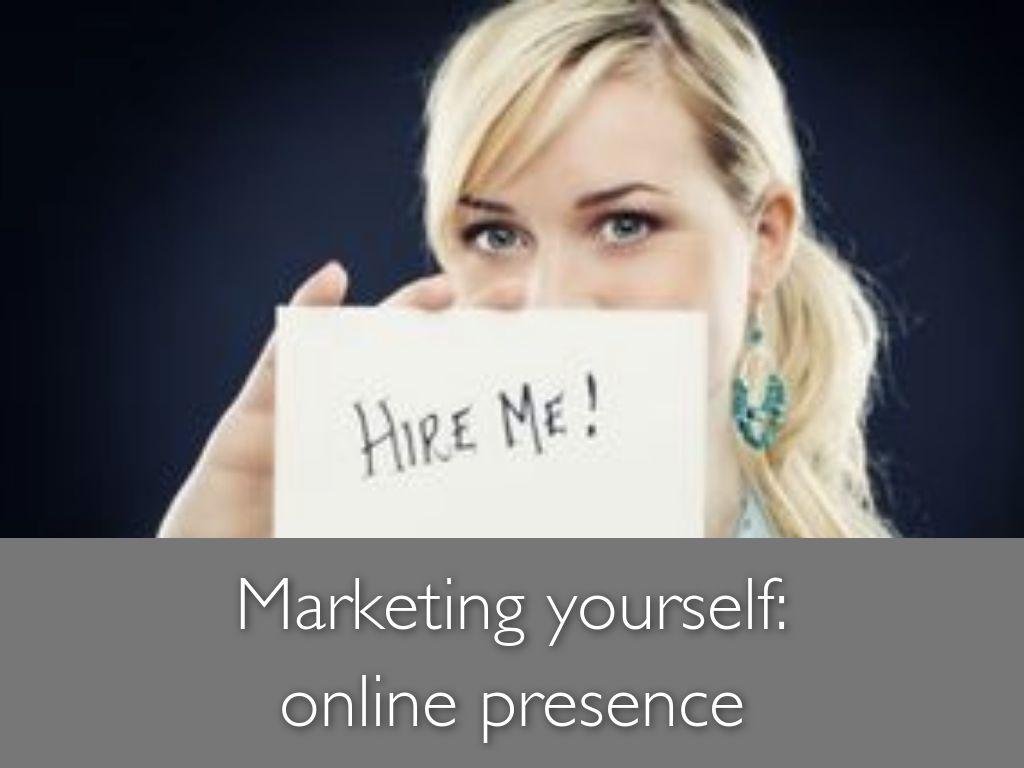 Marketing yourself: online presence