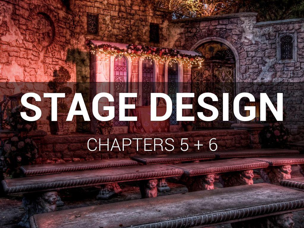 Stage Design Ch 5 + 6