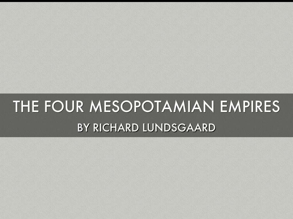The ancient Mesopotamian Empires