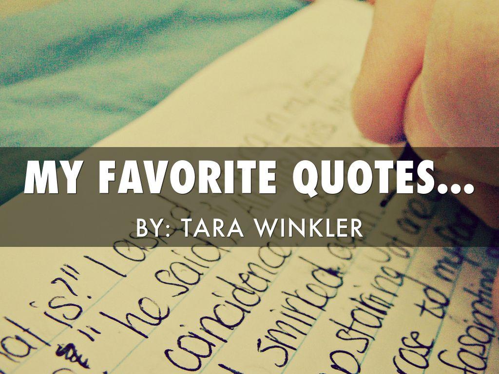 My Favorite Quotes My Favorite Quotestara Winkler