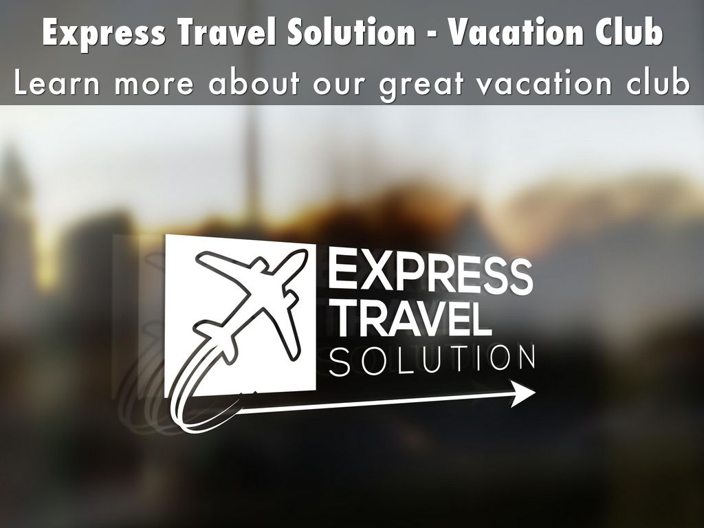 Express Travel Solution Vacation Club By Express