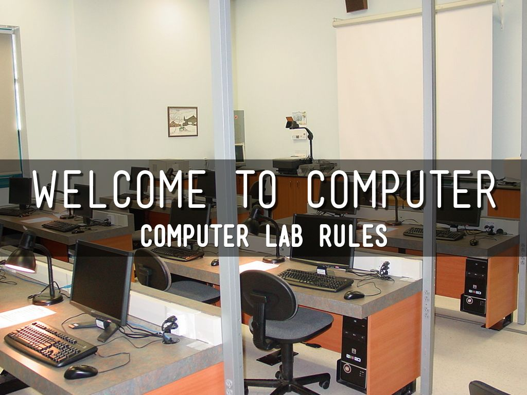 Computer Lab Rules By Crystal Stolte