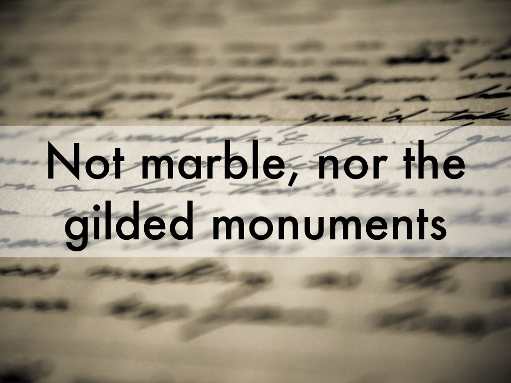 Not Marble Nor The Gilded Monuments By Ashwin Shenoy