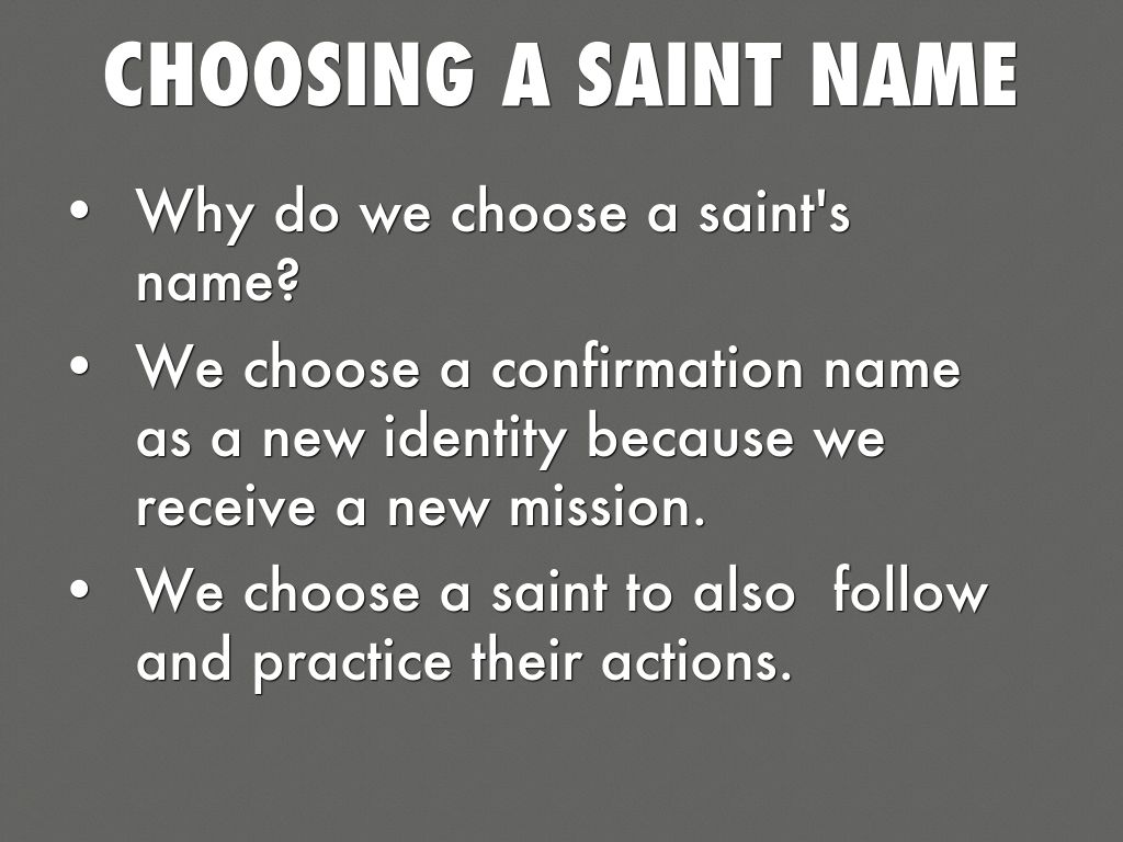 Discussion on this topic: How to Choose a Confirmation Name, how-to-choose-a-confirmation-name/