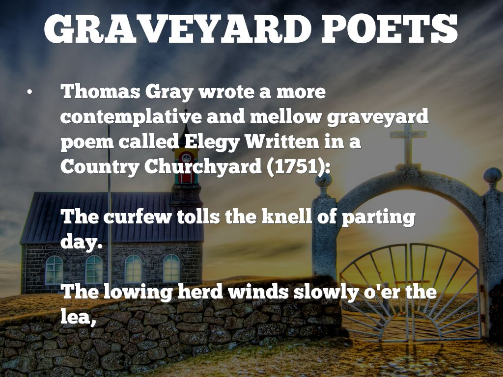 an analysis of the theme of death in thomas grays elegy written in a country churchyard Thomas gray's elegy written in a country churchyard, the merrill literary  casebook series  i shall combine crane's basic insight with collateral analyses  of setting  how the elegy is concerned not with a choice of life or death, but a  choice of  priate comma, but do not clarify the poem's essential theme: ev'n  from the.
