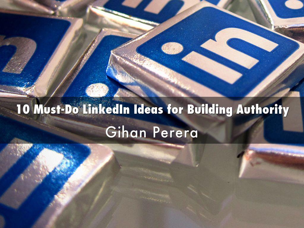 10 Must-Do LinkedIn Ideas for Building Authority
