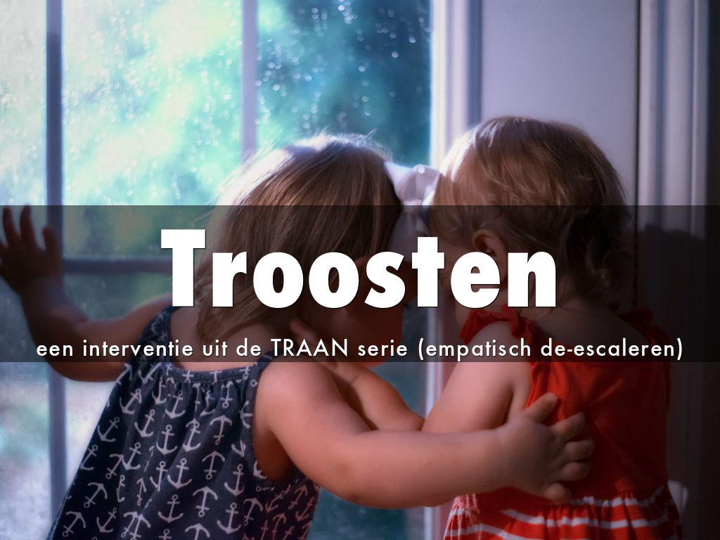 Troosten, een interventie uit de TRAAN serie (empatisch de-escaleren)