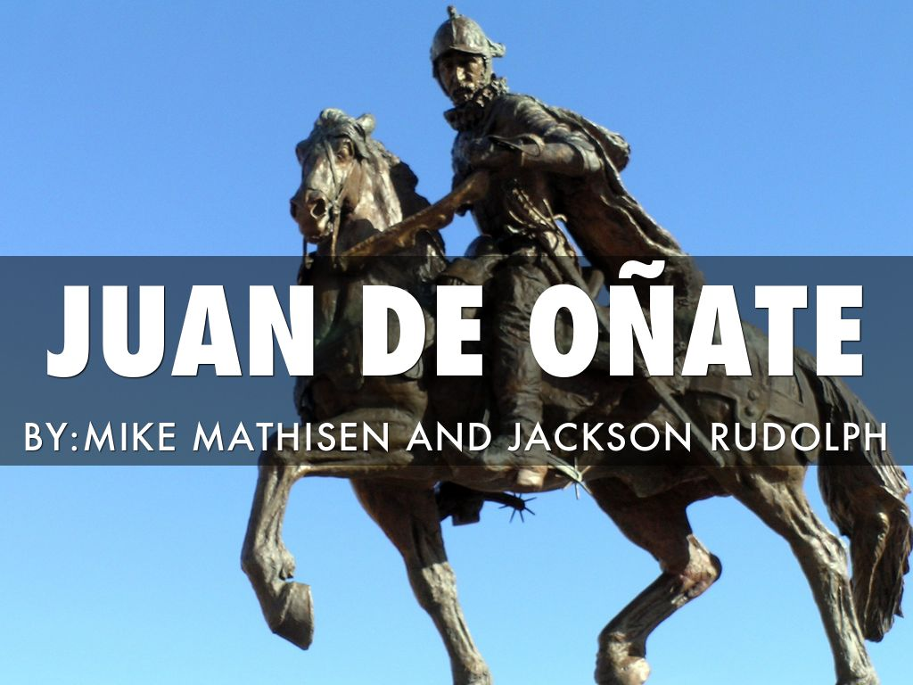 juan de onate A timeline of don juan de onate events don juan de oñate's petition for the conquest of new mexico was presented.