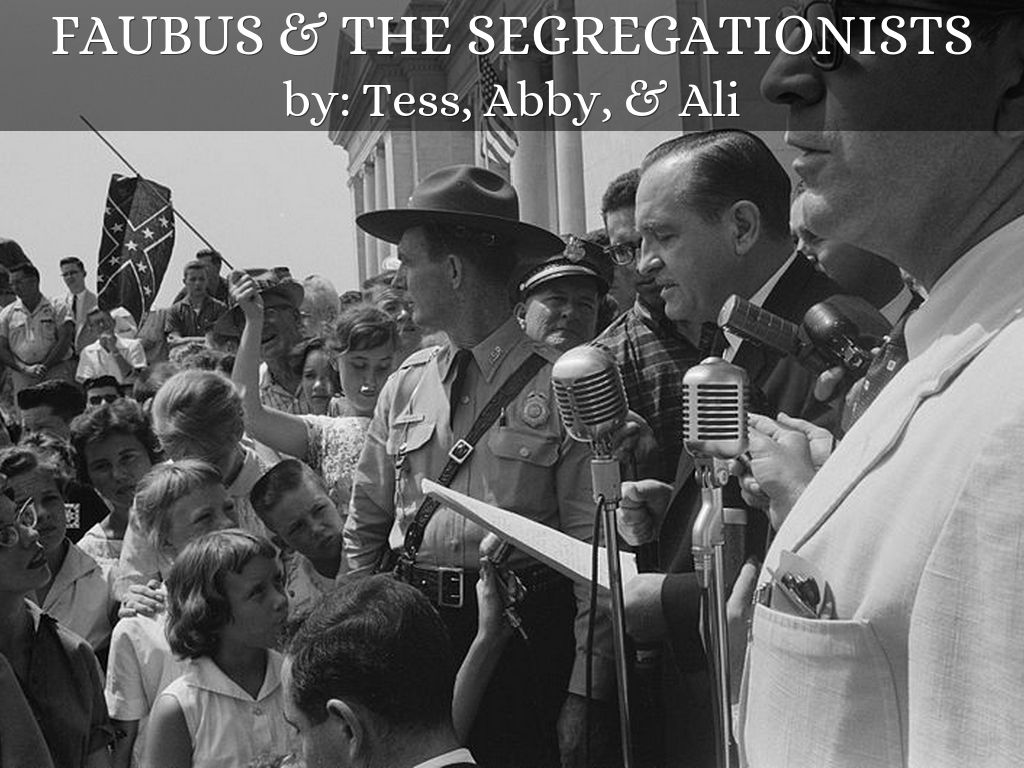 Faubus Amp The Segregationists By Tess Mccrary