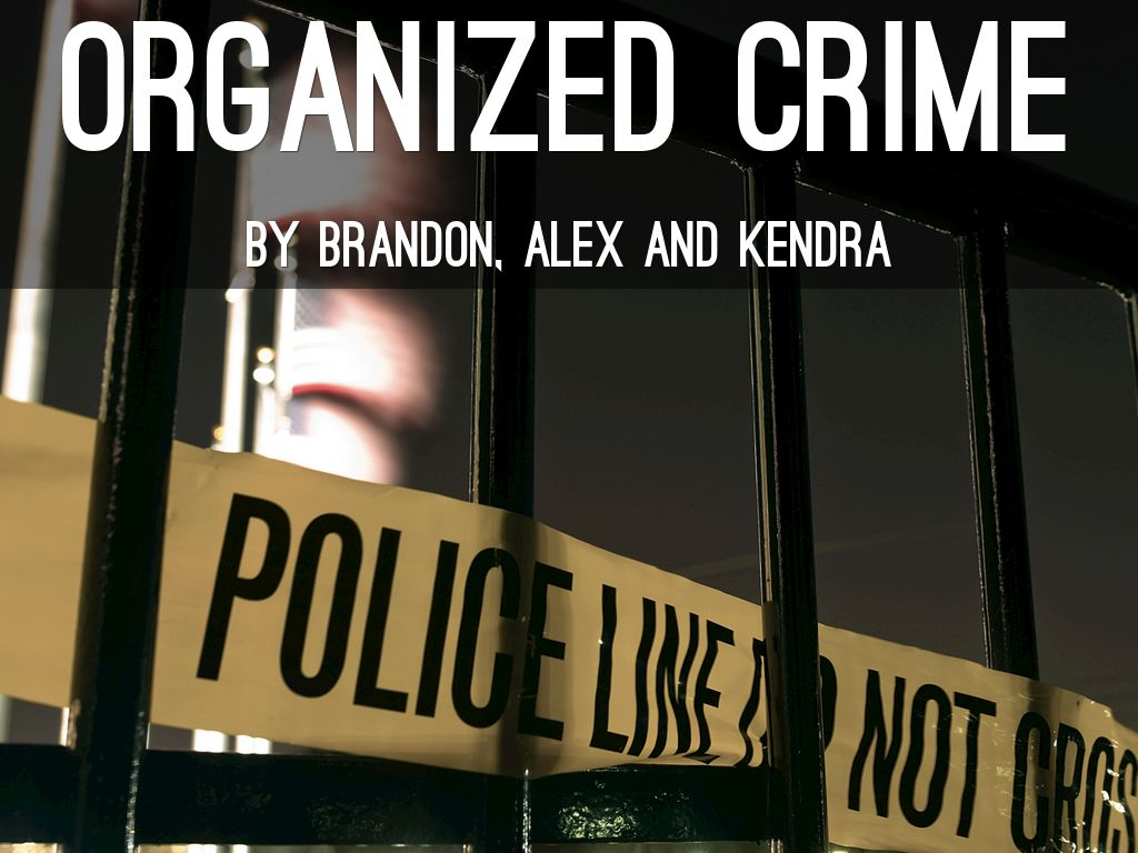 controlling organized crimes Controlling organized crime introduction so many things one could learn from organized crime after all, it connects itself with political, social and economic structures, which are important components of society's success.