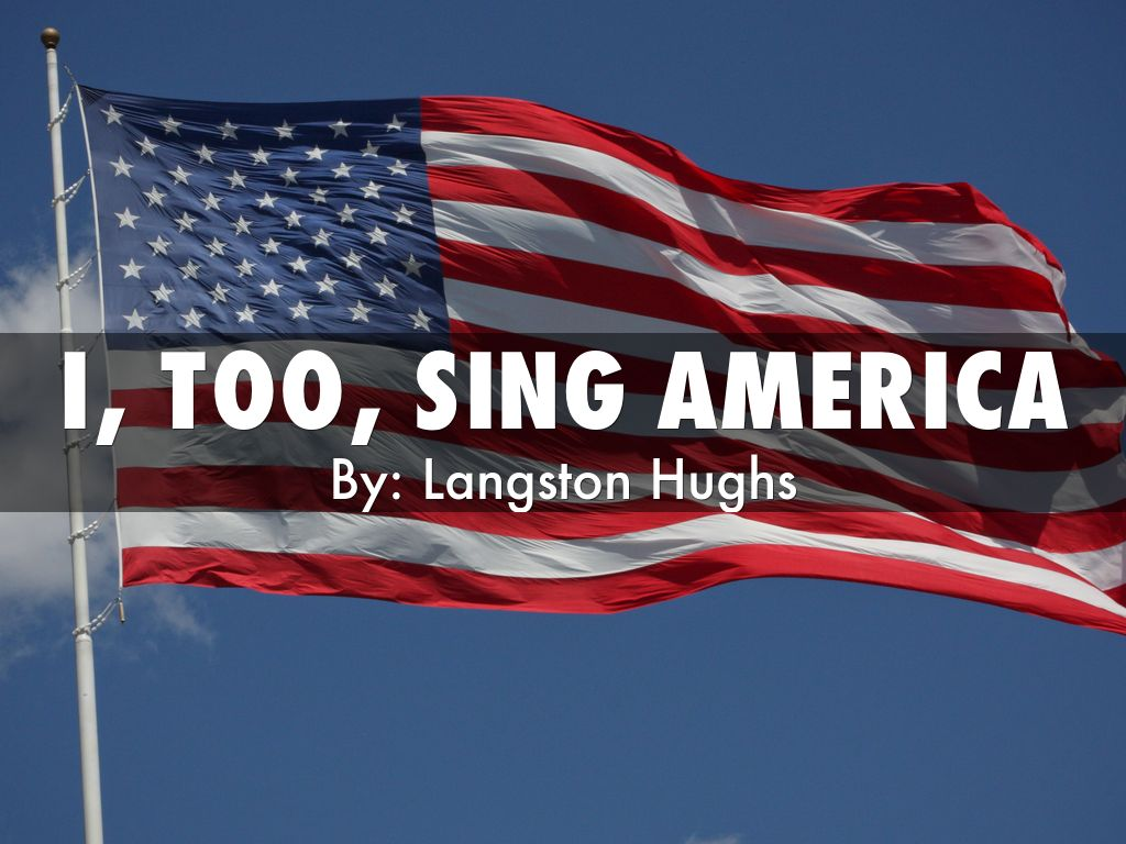 invisibility in i too sing america The poems i hear america singing by walt whitman, and i, too sing america by langston hughes are two poems both written in the late 1800's/ early 1900's they both have an everlasting effect on america and inspirational values, but they vary in topics.