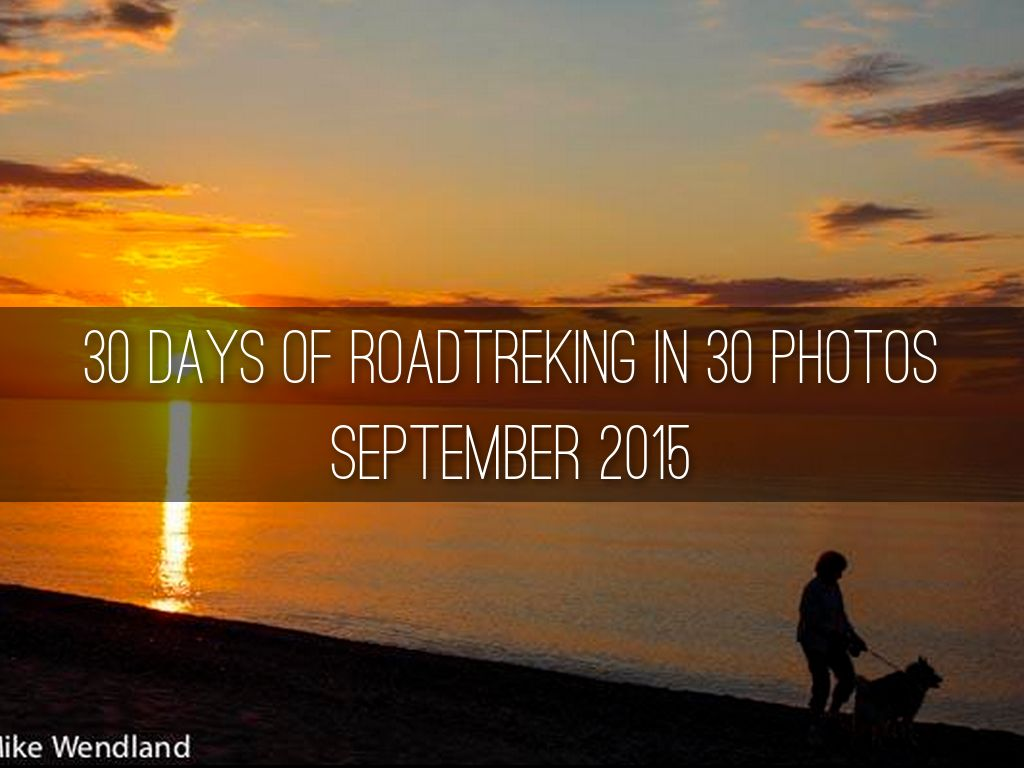 30 DAYS OF ROADTREKING IN 30 PHOTOS September 2015