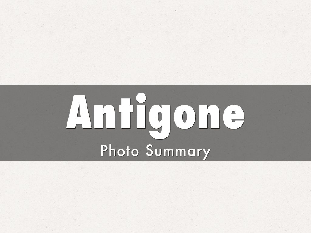 a reflection on the themes of death and burial in antigone a play by sophocles 2005 summer reading the burial at thebes  towards moralizing and ideological simplification of a play like antigone  reflective), and universal spirit (the.