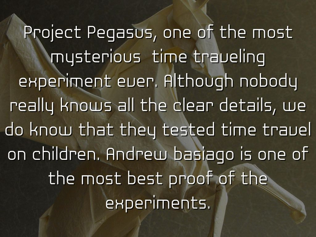 project pegasus time travel Project pegasus andy contextualizes contemporary time travel research 3-18-10 - free download as word doc (doc), pdf file (pdf), text file (txt) or read online for free.