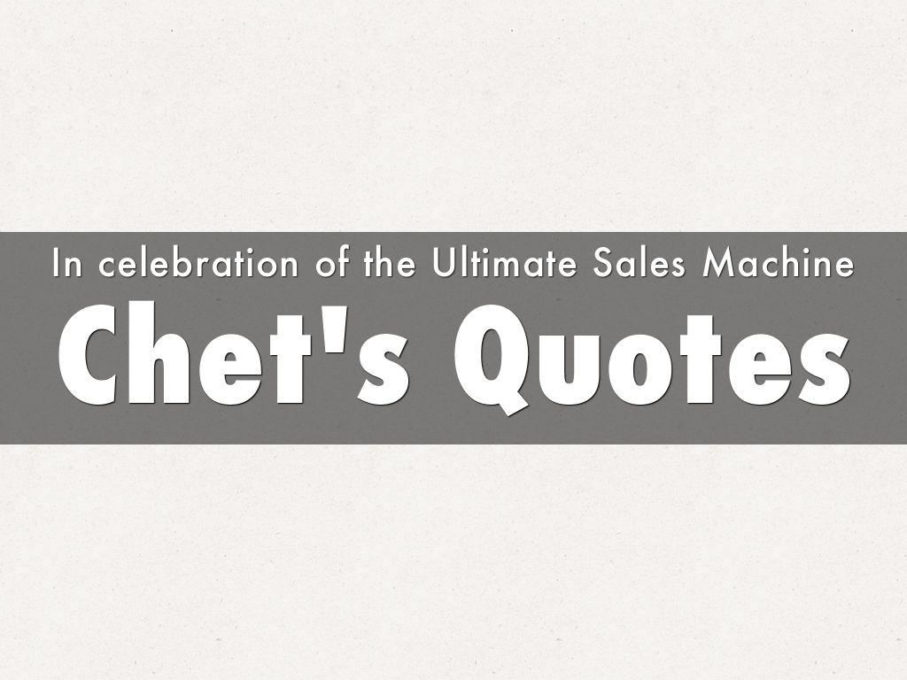 Chet's Quotes