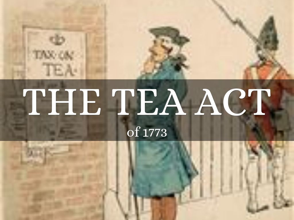 tea act involving 1773
