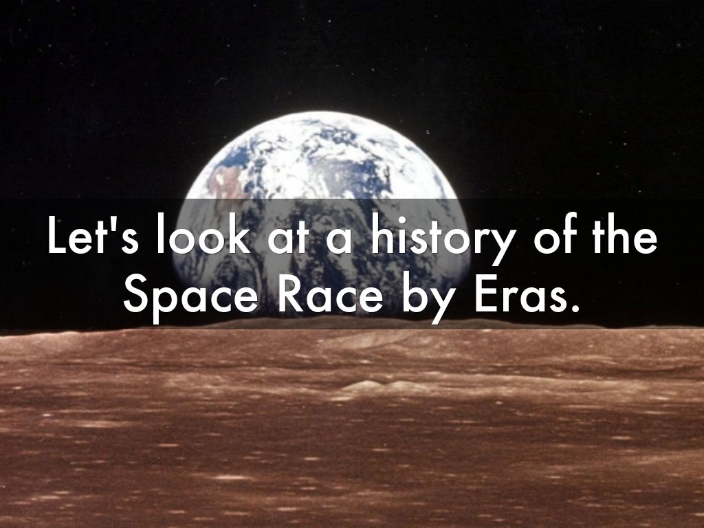 The Space Race Eras By Gregory Trieste