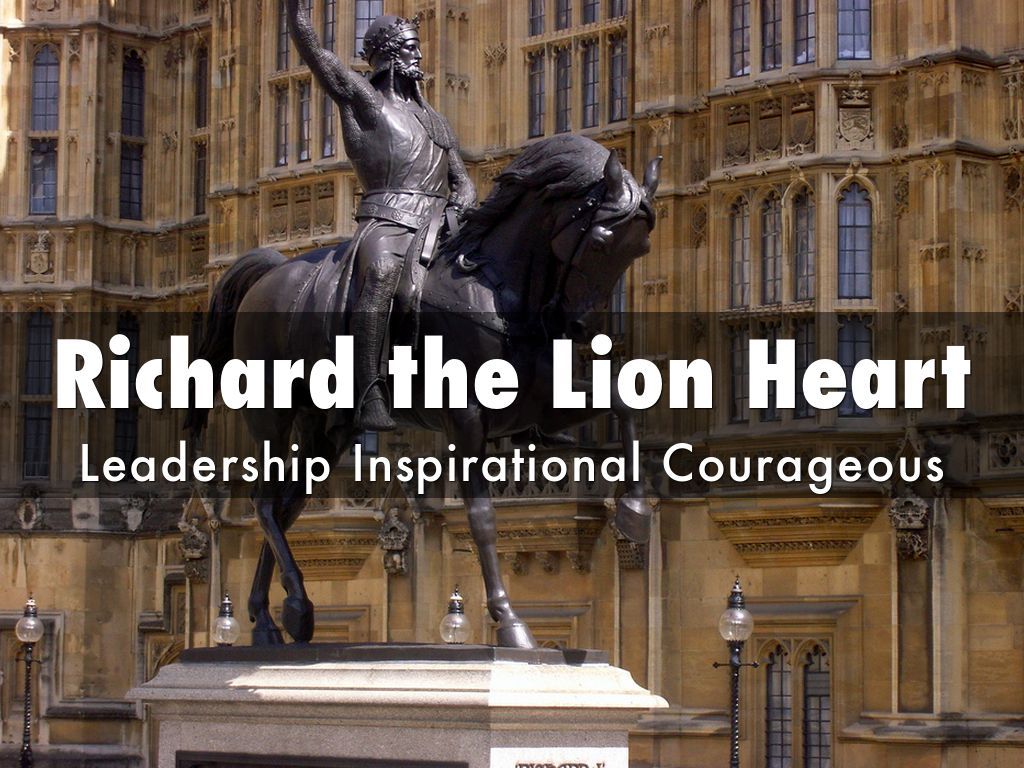 richard the lion heart essay Richard, the lionheart, king of england had spent much of his reign outside england fighting wars in the middle east and france to pay for these he had taxed the english heavily richard was considered a good king by the people.