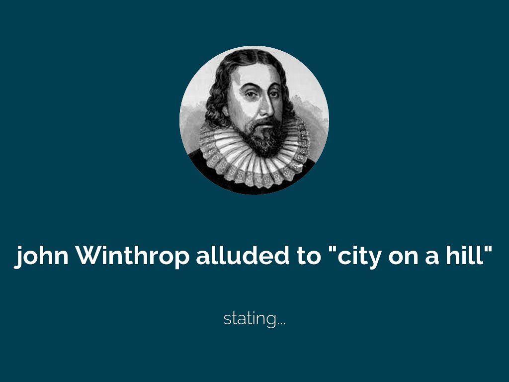 an analysis of city upon a hill by john winthrop John winthrop, a modell of christian charity (1630) collections of the massachusetts historical society (boston, 1838), 3rd series 7:31-48) hanover historical texts collection.