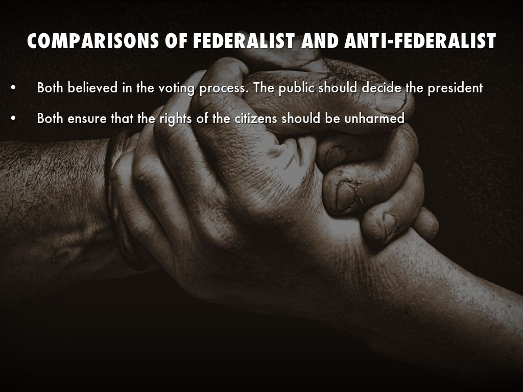 an introduction to the comparison of federalist and anti federalist The power of the judicial branch: the federalist number 78 and the anti-federalist 78 introduction today if the proposals outlined in the anti-federalist had.