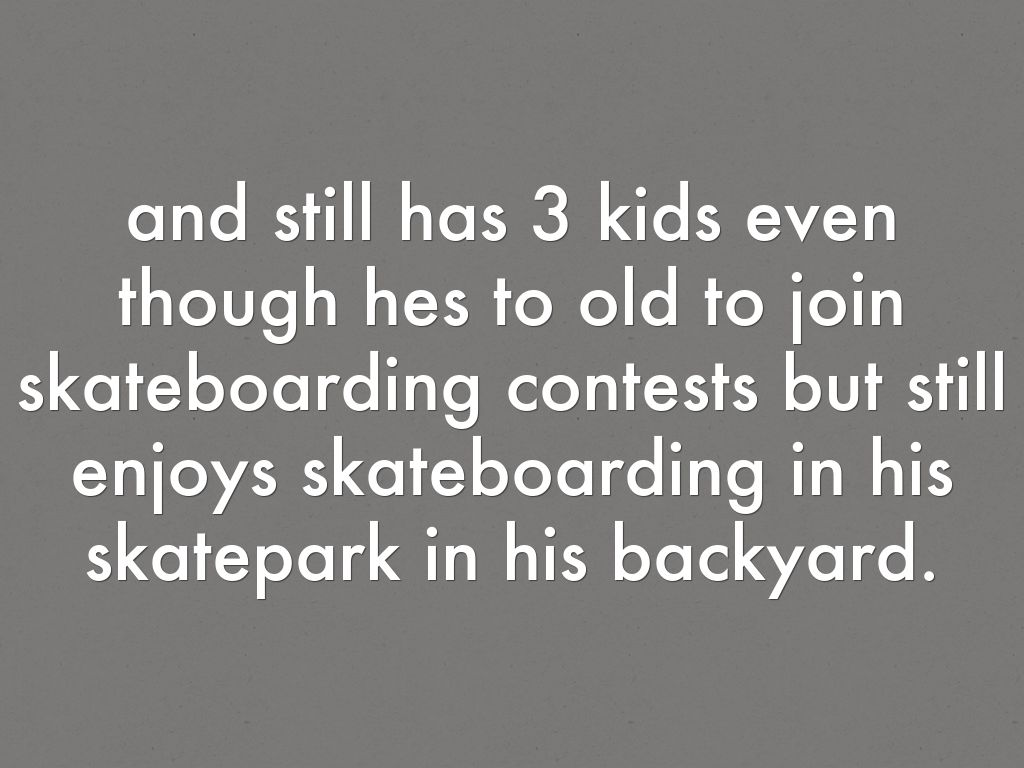 the life and career of tony hawk Tony hawk early life and his career tony hawk born on may 12, 1968, in carlsbad, californa with a birthname anthony frank hawk his mother nacy elizabeth hawk, father frank-peter rupert hawk along with 1 siblings name steve hawk.