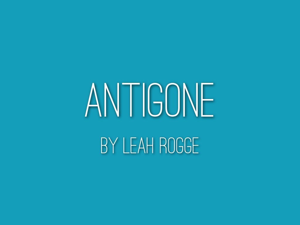 antigone to bury or not to Everything you ever wanted to know about antigone in antigone, written by masters of this stuff just for you.