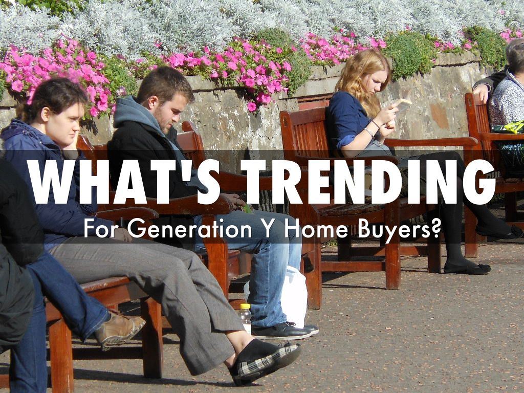 What's Trending In Younger Home Buyers?