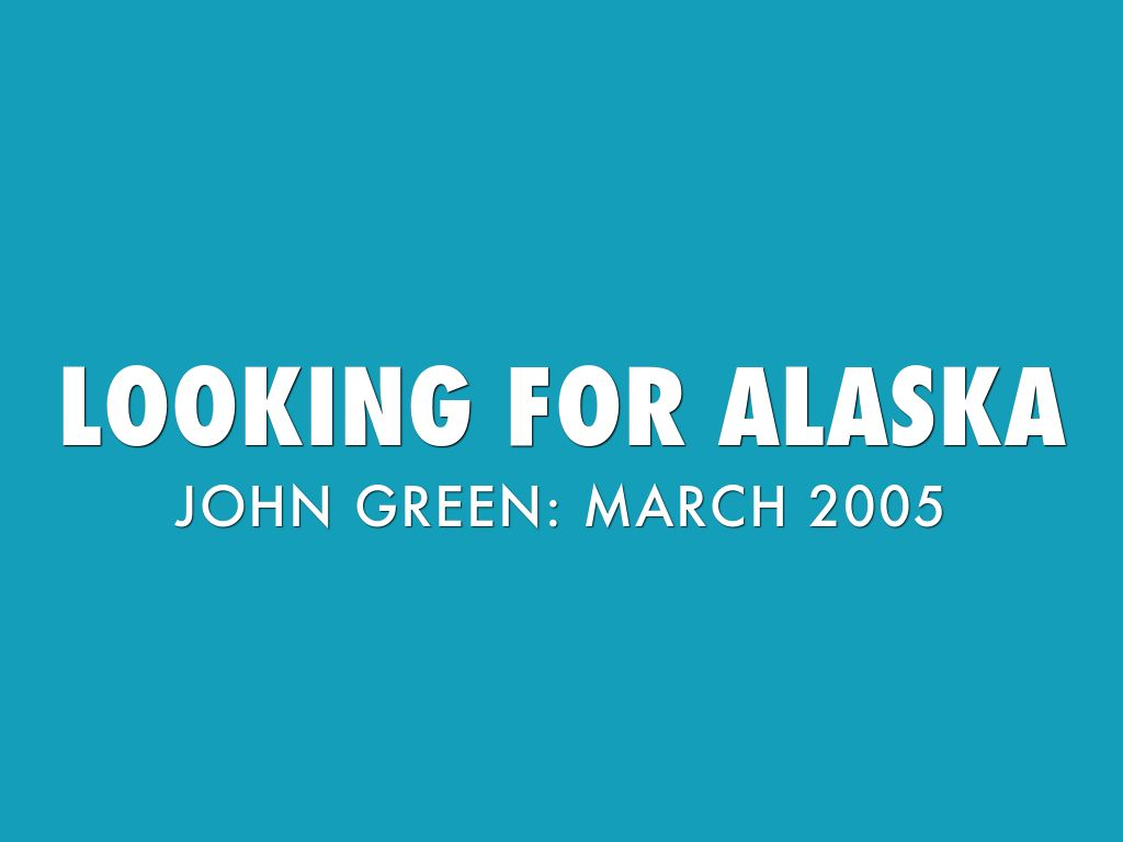 Looking For Alaska Car Accident: Copy Of Looking For Alaska By Ashton Moore