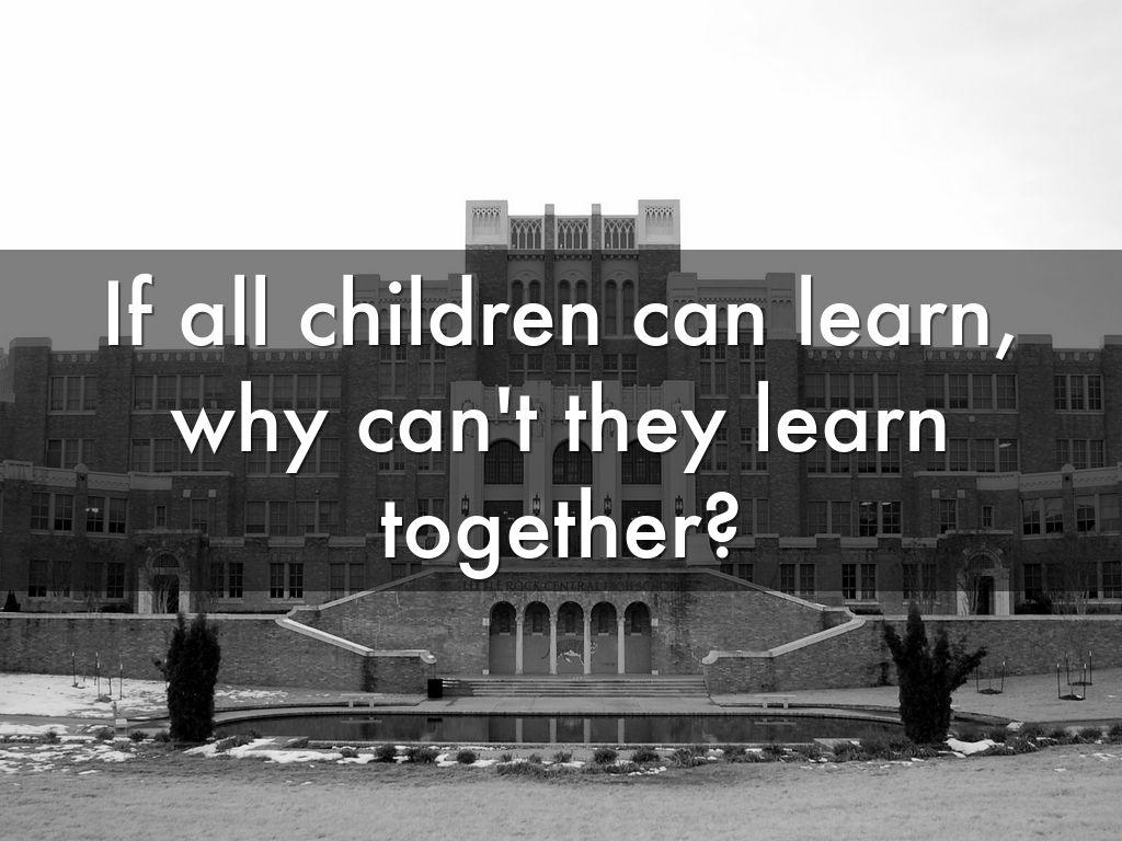 all children can learn All children can learn something, most can learn a good deal (certainly more than most do now), and some can learn to very high levels indeed but if children have different abilities, it is nonetheless true that in the global economy all children must be educated to high levels—if not in differential equations, at least in algebra and plane.