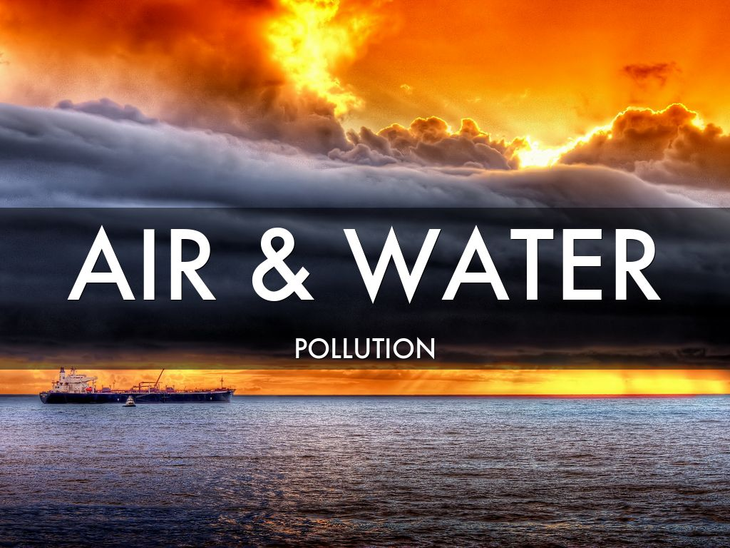 air and water pollution 3 Air pollution is a general term that covers a broad range of contaminants in the atmosphere pollution can occur from natural causes or from human activities.