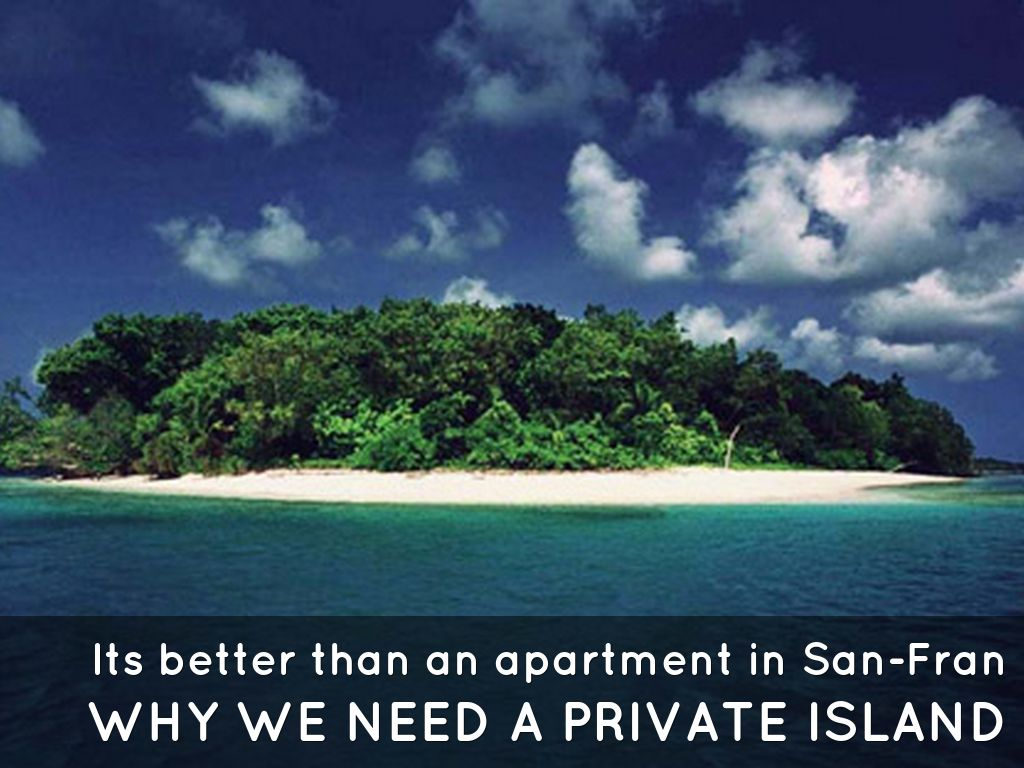 why we need a private island