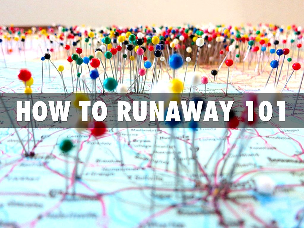 How to Runaway