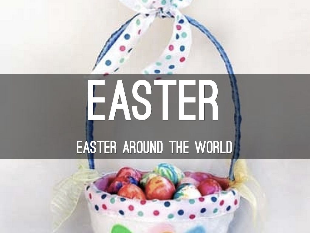 Easter around the world by ellssuuhhkottisse presentation outline negle Image collections