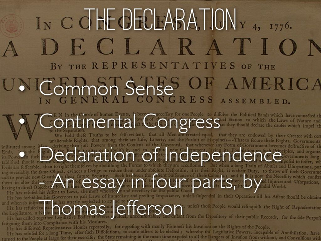 essay on common sense and the declaration of independence The united states declaration of independence is the statement adopted by the second continental congress meeting at the pennsylvania state house (now known as independence hall.