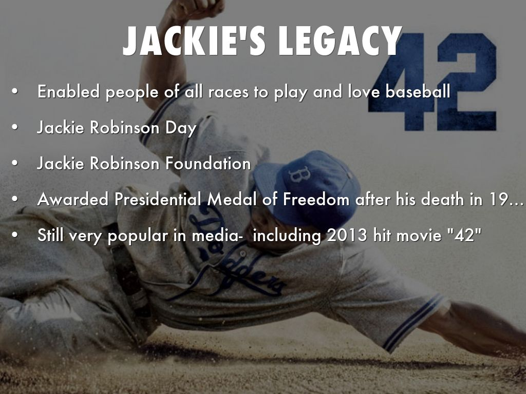 the legacy of jackie robinson Jackie is the most historic figure who ever played the game, so it's fitting that we honor his legacy by adding the civil rights game on the same day as jackie robinson day, manfred said.