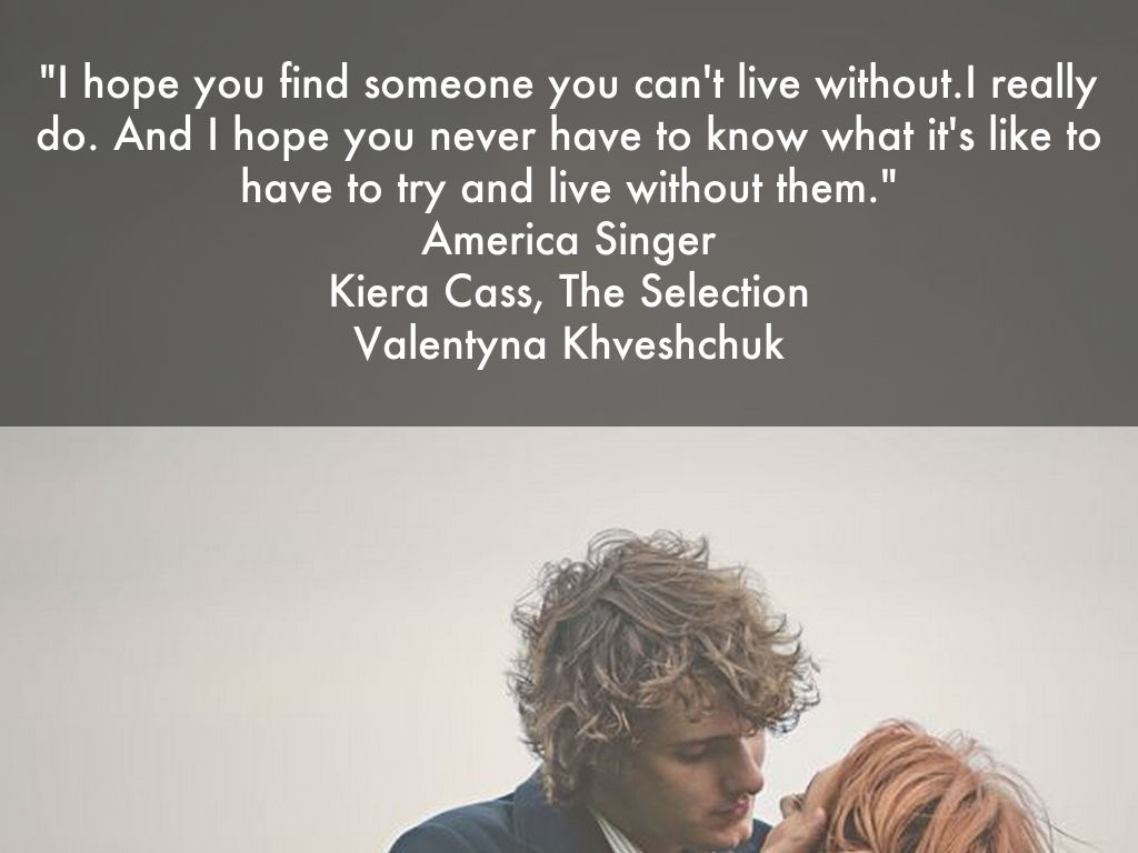 """""""I Hope You Find Someone You Can't Live Without.I"""