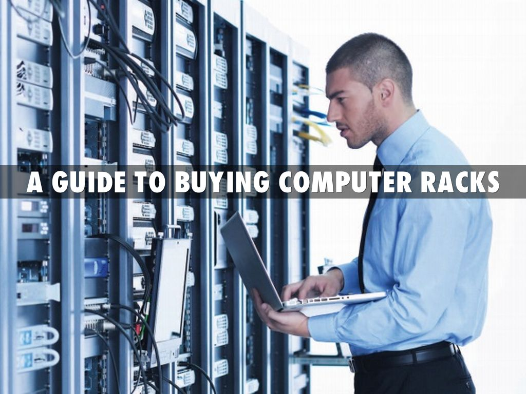 A Guide To Buying Computer Racks