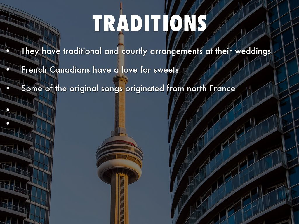 French Canadian Culture By Steven Scott - Canadian traditions