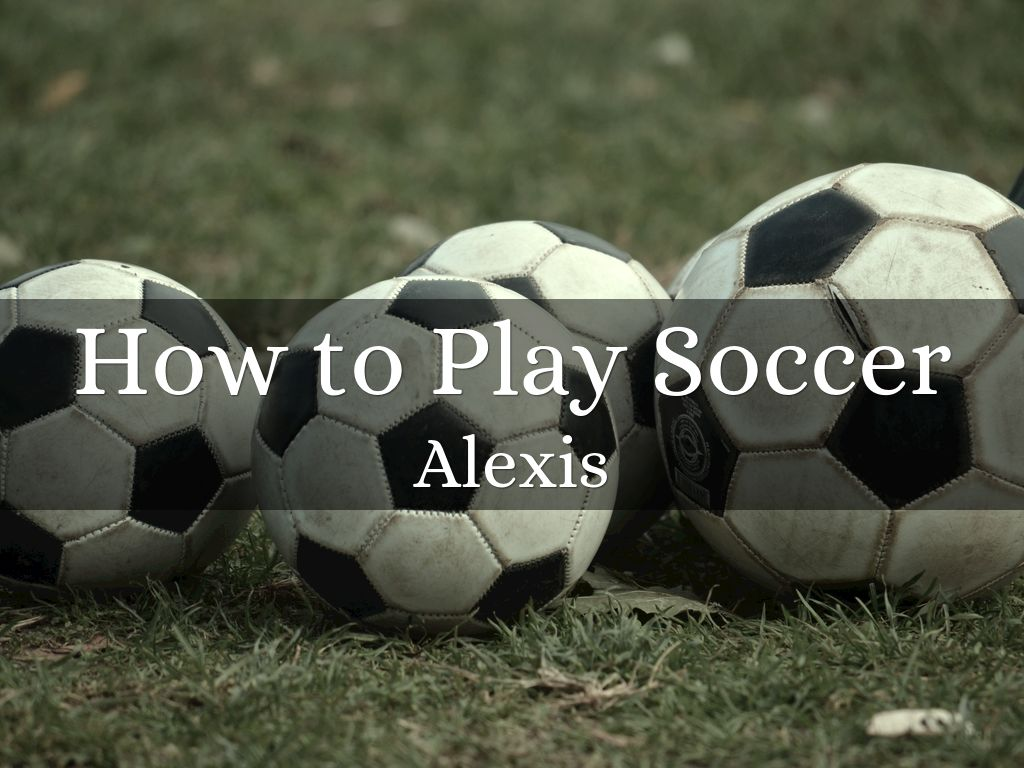 To play soccer