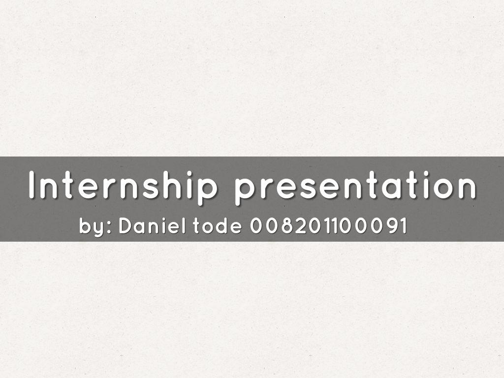 internship presentation by daniel tode