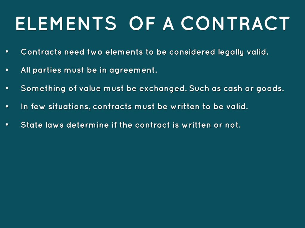 elements of contract Essential elements of a valid contract an agreement must have the following essential elements to become a valid contract: offer and acceptance the first step in creating a contract is an offer by one party and its acceptance by another.