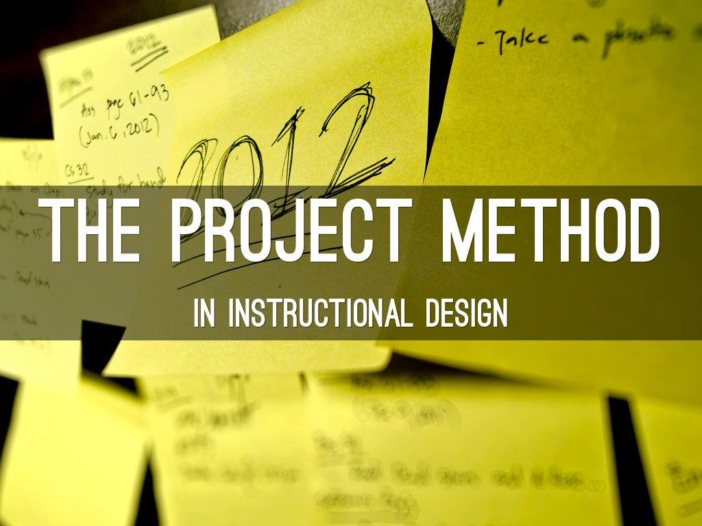 The Project Method In Instructional Design By Josh