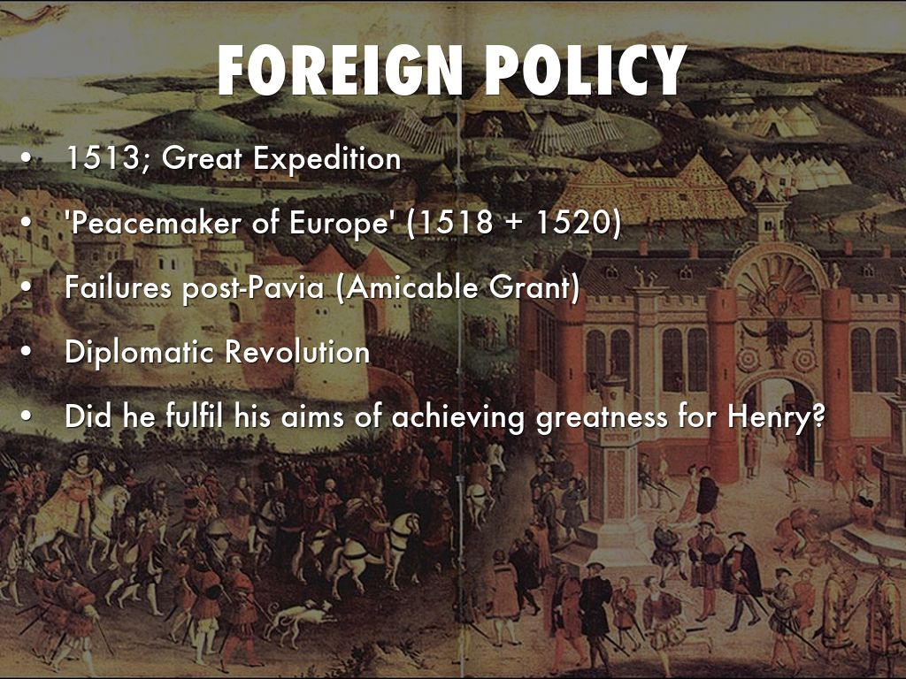 henry vii and foreign policy On the one hand, it is enigmatic, and under-explored, since henry vii is often  seen  foreign rulers, and the rhythms of domestic policy and governmental  reform.