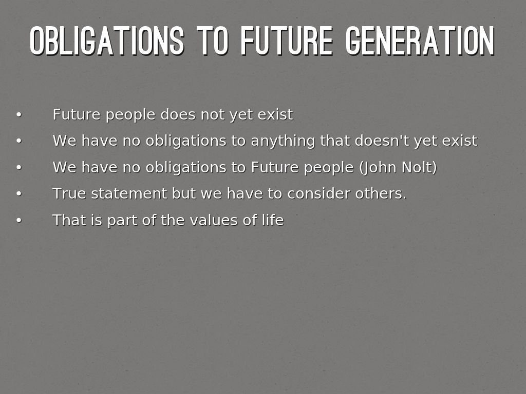 our obligations to future generations essay