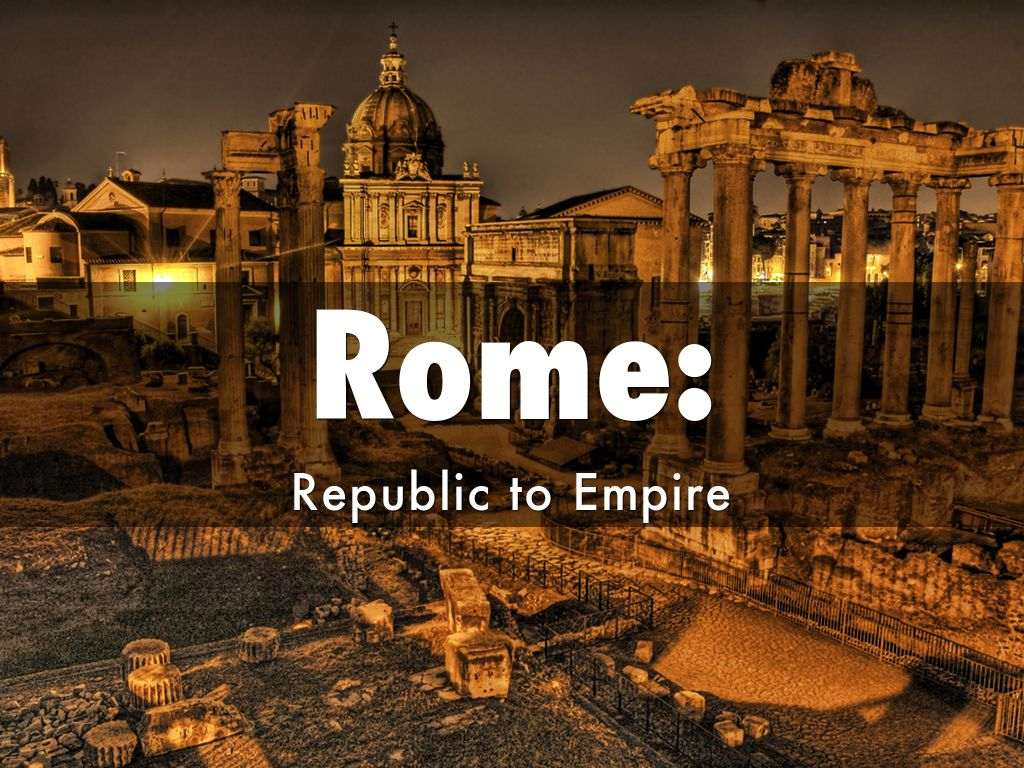 rome republic empire essay Res publica romana classical roman republic to empire essay latin: dir atlas augustus (31 bc an online encyclopedia homework excuse creator of roman.
